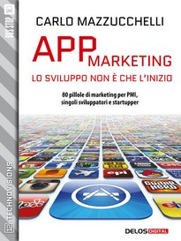 APP Marketing: 80 pillole di marketing per PMI, singoli sviluppatori e startupper