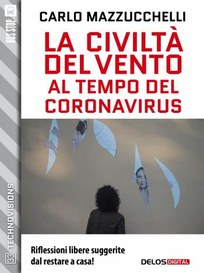 🌗🌘🌑🌒 La civiltà del vento al tempo del coronavirus