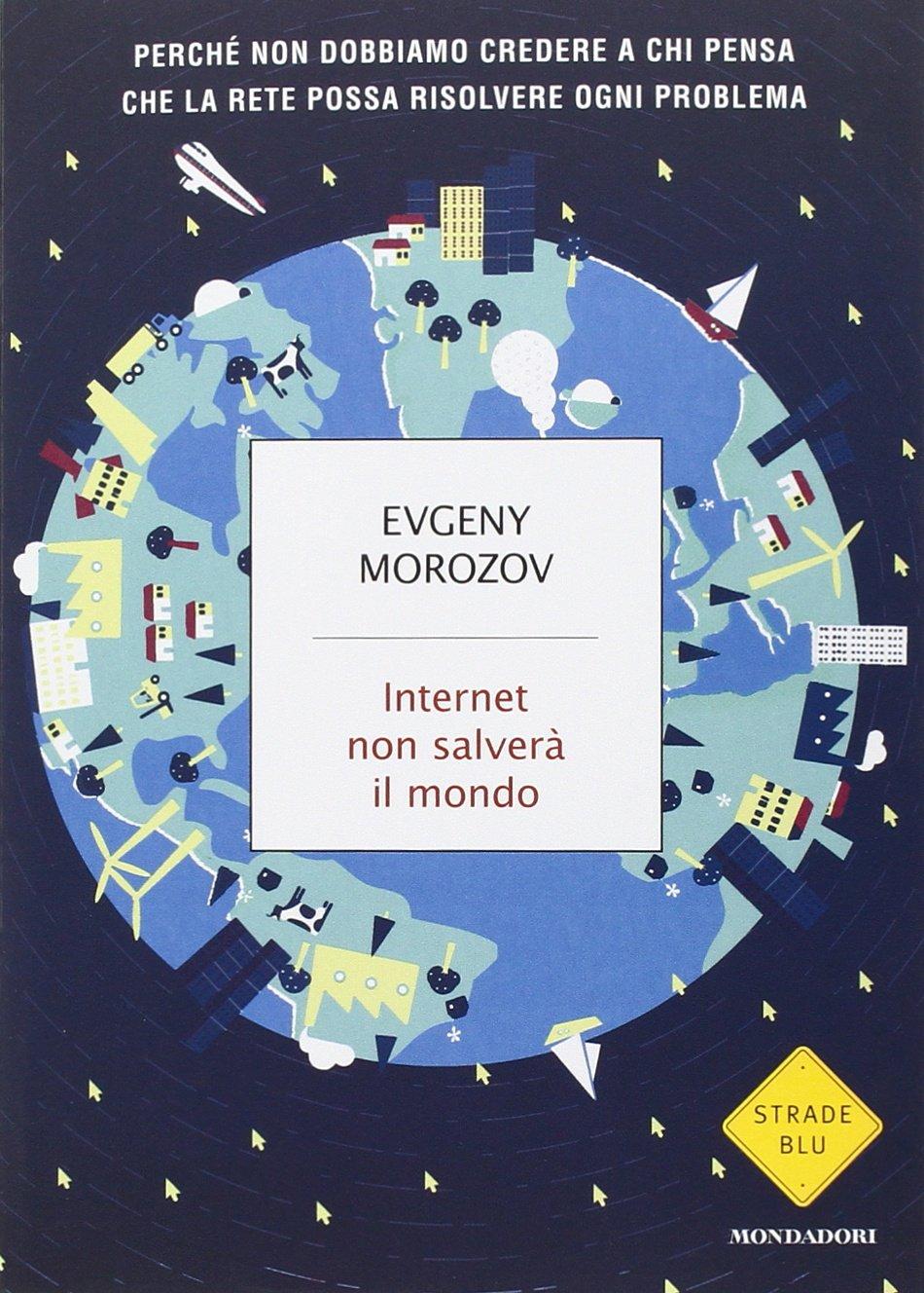 Internet non salver il mondo solotablet for Libri internet