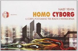 Homo cyborg : il corpo postumano tra realtà e fantascienza