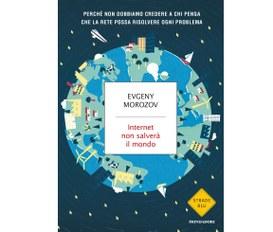 Internet non salverà il mondo (Morozov Eugeny)