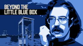 Beyond the Little Blue Box: The Biographical Adventures of John T Draper
