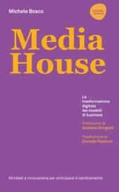 Media House, la trasformazione dei modelli di business e la comunicazione del futuro